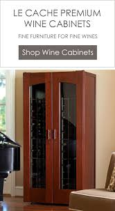 <b>Wine Cabinets</b> and <b>Wine Storage</b> | Le Cache Premium <b>Wine Cabinets</b>