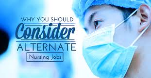 the benefits of a bsn alternative nursing jobs want change in your nursing career you should consider an alternative nursing job