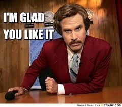 I'm glad... - Ron Burgundy Meme Generator Captionator via Relatably.com