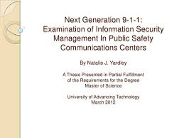 Master     s Thesis Defense   NG        Examiniation of Info Sec Manageme    Next Generation       Examination of Information Security Management In Public Safety The Defense