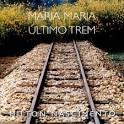 Maria Maria/Último Trem