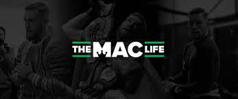 The Mac Life | <b>Conor McGregor</b>, MMA, Health & Style
