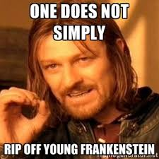 One does not simply Rip off Young Frankenstein - one-does-not ... via Relatably.com