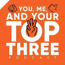 You, Me, and Your Top Three