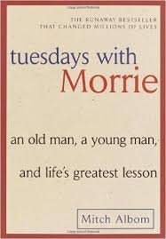 TUESDAYS WITH MORRIE LIFE LESSONS ESSAY