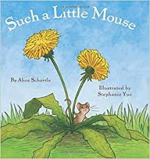Such a Little Mouse (9780545649292): Schertle, Alice ... - Amazon.com