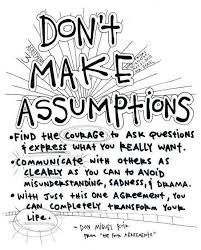 Don't assume. Speak your truth. | Great advices | Pinterest