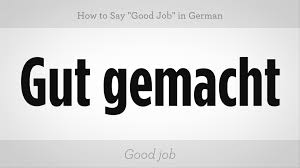 how to say good job in german german lessons how to say good job in german german lessons