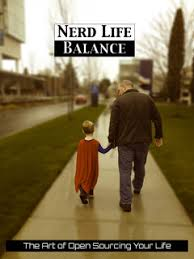 <b>Nerd Life</b> Balance by Nick Floyd [Leanpub PDF/iPad/Kindle]
