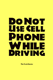 road traffic quotes traffic safety slogans quotes wishes do not use cell phone while driving