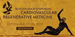 th nhlbi cardiovascular regenerative medicine symposium  7th nhlbi cardiovascular regenerative medicine symposium 2017