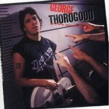 <b>Born</b> to Be Bad: <b>George Thorogood</b>, <b>George Thorogood</b> ...