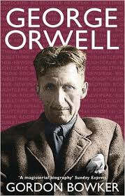 Amazon.com: George Orwell (9780349115511): Gordon Bowker ...
