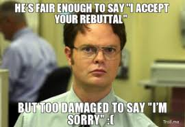 hes-fair-enough-to-say-i-accept-your-rebuttal-but-too-damaged-to-say-im-sorry--thumb.jpg via Relatably.com