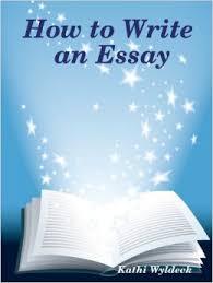 how to write an essay  kathi wyldeck      amazon com  books