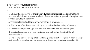 psychological therapies two broad forms of therapy are used by 5 short term psychoanalysis
