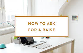 how to ask for a raise advice from top female professionals verily ask for raise