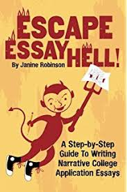 Escape Essay Hell   A Step by Step Guide to Writing Narrative College Amazon com