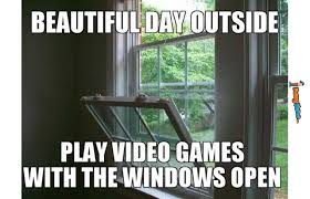 Funny Memes – Beautiful day outside | FunnyMeme.com via Relatably.com