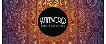 <b>Knifeworld</b>: <b>Bottled</b> Out of Eden - Album review - The Skinny