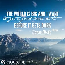 inspiring john muir quotes for hikers and backpackers cloudline 12 inspiring john muir quotes for hikers and backpackers cloudline apparel