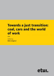Towards a <b>just</b> transition: coal, <b>cars</b> and the world of work | etui