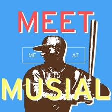 Meet Me At Musial
