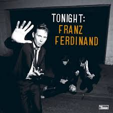 <b>Franz Ferdinand</b> - <b>Tonight</b>: Franz Ferdinand Lyrics and Tracklist ...
