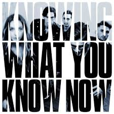 """<b>Marmozets</b> – """"<b>Knowing What</b> You Know Now"""""""