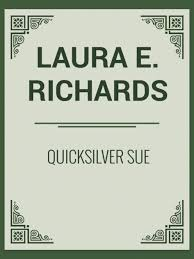 <b>Quicksilver Sue</b> by <b>Laura</b> Elizabeth Howe <b>Richards</b> | NOOK Book ...