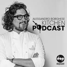 Alessandro Borghese Kitchen Podcast