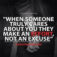 When Someone Truly Cares About You They Make an Effort, Not an Excus.. via Relatably.com