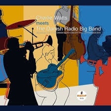 <b>Charlie Watts Meets</b> The Danish Radio Big Band