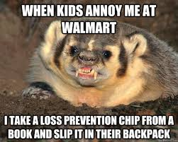When kids annoy me at walmart I take a loss prevention chip from a ... via Relatably.com
