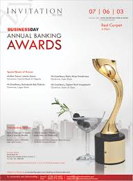 invitation businessday annual banking awards connect ia businessday invites you to their banking conference and awards dinner scheduled for this friday 7th 2013 at the jasmine hall eko hotel suites