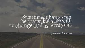 Image result for quotes about change in life