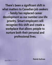 career quotes page quotehd patrick sullivan there s been a significant shift in what matters to canadian job seekers