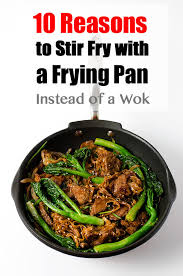 10 Reasons to Stir Fry with a <b>Frying Pan</b> Instead of a Wok ...