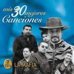 Mis 30 Mejores Canciones album by La Mafia