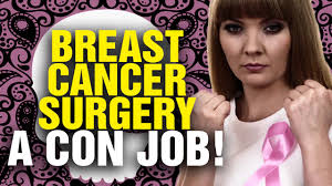 breast cancer mastectomies a con job video image breast cancer mastectomies a con job video