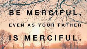 Image result for be merciful as i am merciful
