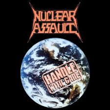 <b>Handle</b> with Care (<b>Nuclear Assault</b> album) - Wikipedia