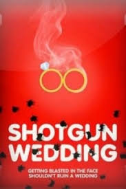Shotgun Wedding (2013)