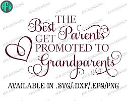 digital cut file the best parents get promoted mom mother digital cut file the best parents get promoted mom mother grandmother