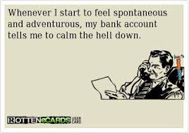 Funny memes - Whenever I start to feel spontaneous | FunnyMeme.com via Relatably.com