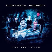 <b>Lonely Robot - The</b> Big Dream (Album Review) - The Prog Report