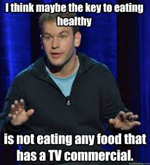 I think maybe the key to eating healthy is not eating any food ... via Relatably.com