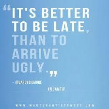 Late Funny Quotes. QuotesGram via Relatably.com