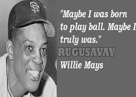 Willie-Mays-Quotes-1.jpg