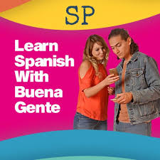 Learn Spanish with Buena Gente